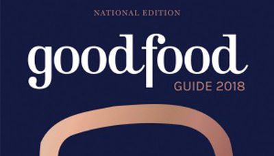 2018 Good Food Guide: National Edition